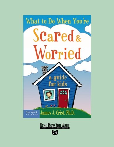9781442952553: What to Do When You're Scared & Worried(EasyRead Super Large 24pt Edition): A Guide for Kids