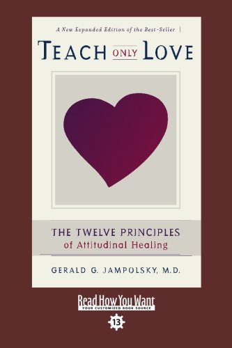 9781442952683: Teach Only Love (EasyRead Comfort Edition): The Twelve Principles of attitudinal Healing