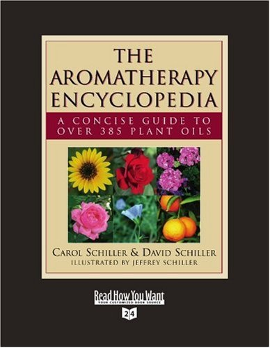 9781442954724: The Aromatherapy Encyclopedia (Volume 1 of 3) (EasyRead Super Large 24pt Edition): A Concise Guide to Over 385 Plant Oils