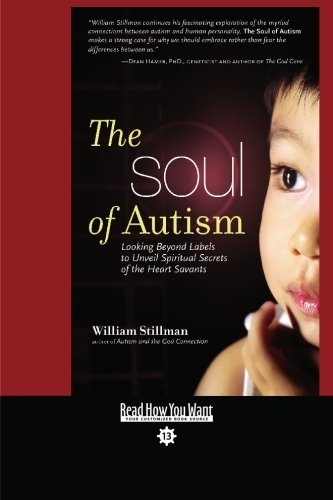 9781442954915: The Soul of Autism (EasyRead Comfort Edition): Looking Beyond Labels to Unveil Spiritual Secrets of the Heart Savants