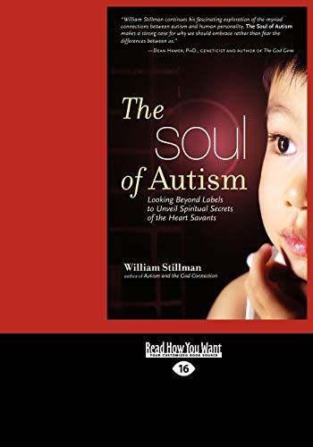 9781442954922: The Soul of Autism: Looking Beyond Labels to Unveil Spiritual Secrets of the Heart Savants