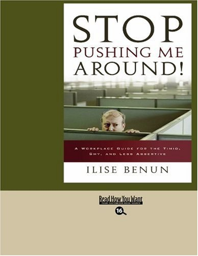 9781442955264: Stop Pushing Me Around! (EasyRead Large Bold Edition): A Workplace Guide for the Timid, Shy, and Less Assertive