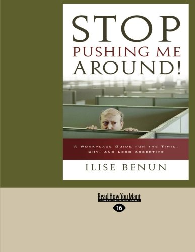 9781442955301: Stop Pushing Me Around!: A Workplace Guide for the Timid, Shy, and Less Assertive