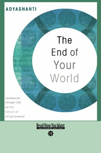 9781442955615: The End of Your World (EasyRead Comfort Edition): uncensored Straight Talk on The Nature of Enlightenment