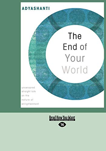 9781442955721: The End of Your World: uncensored Straight Talk on The Nature of Enlightenment