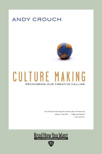 9781442955943: Culture Making (EasyRead Edition): Recovering Our Creative Calling