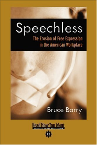 9781442956322: Speechless (EasyRead Comfort Edition): The Erosion of Free Expression In the American Workplace