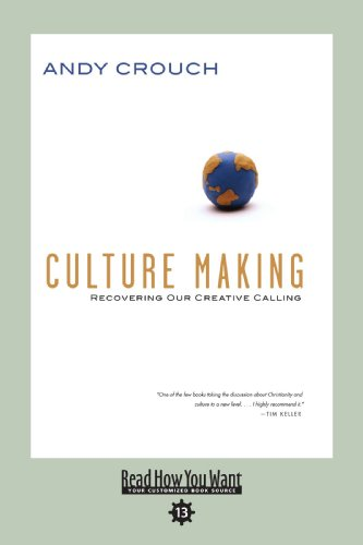 9781442956919: Culture Making (EasyRead Comfort Edition): Recovering Our Creative Calling