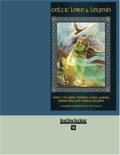 9781442957152: Celtic Lore & Legend (EasyRead Super Large 18pt Edition): Meet the Gods, Heroes, Kings, Fairies, Monsters, and Ghosts of Yore