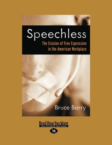 9781442957220: Speechless: The Erosion of Free Expression In the American Workplace