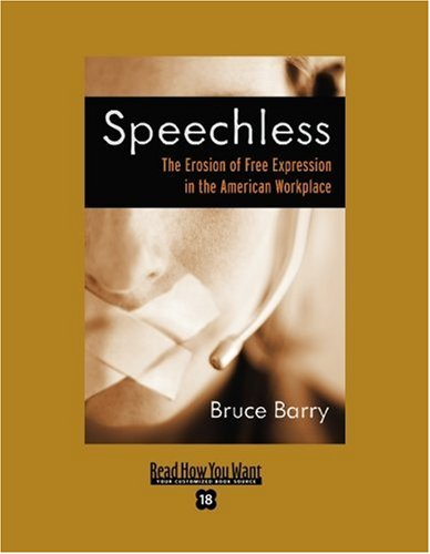 9781442957237: Speechless (Volume 1 of 2) (EasyRead Super Large 18pt Edition): The Erosion of Free Expression In the American Workplace
