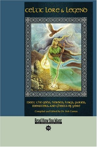 9781442957572: Celtic Lore & Legend (EasyRead Comfort Edition): Meet the Gods, Heroes, Kings, Fairies, Monsters, and Ghosts of Yore
