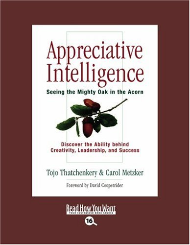 9781442958135: Appreciative Intelligence (EasyRead Large Bold Edition): Seeing the Mighty Oak in the Acorn