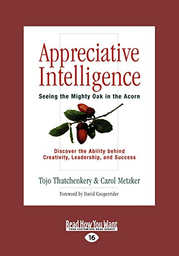 9781442958166: Appreciative Intelligence: Seeing the Mighty Oak in the Acorn (Large Print 16pt)