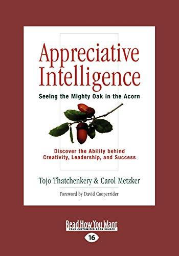 9781442958166: Appreciative Intelligence: Seeing the Mighty Oak in the Acorn