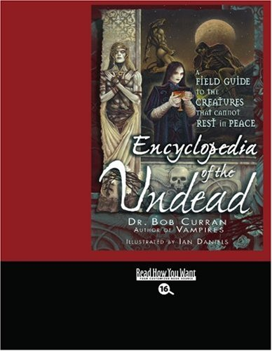 9781442958685: Encyclopedia of the Undead (EasyRead Large Bold Edition): A Field Guide to Creatures that Cannot Rest In Peace