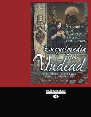 9781442958708: Encyclopedia of the Undead: A Field Guide to Creatures that Cannot Rest In Peace