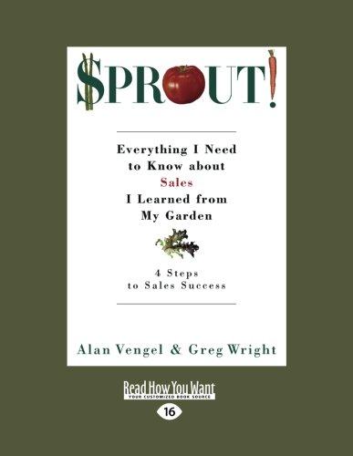 9781442958913: SPROUT!: Everything I Need to Know about Sales I Learned from My Garden