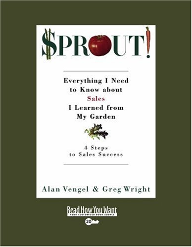 9781442958937: SPROUT! (EasyRead Super Large 20pt Edition): Everything I Need to Know about Sales I Learned from My Garden
