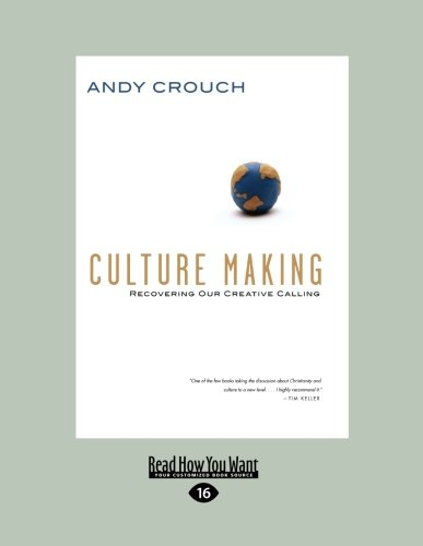 9781442959309: Culture Making: Recovering Our Creative Calling (Easyread Large Edition)