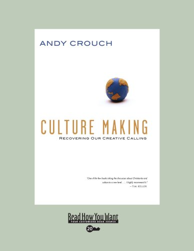 9781442959729: Culture Making (Volume 1 of 2) (EasyRead Super Large 20pt Edition): Recovering Our Creative Calling