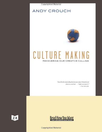9781442959835: Culture Making (Volume 1 of 2) (EasyRead Super Large 24pt Edition): Recovering Our Creative Calling