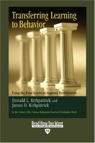 9781442961104: Transferring Learning To Behavior (EasyRead Edition): Using the Four Levels to Improve Performance