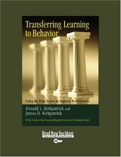 9781442961210: Transferring Learning to Behavior: Using the Four Levels to Improve Performance: Easyread Super Large 20pt Edition