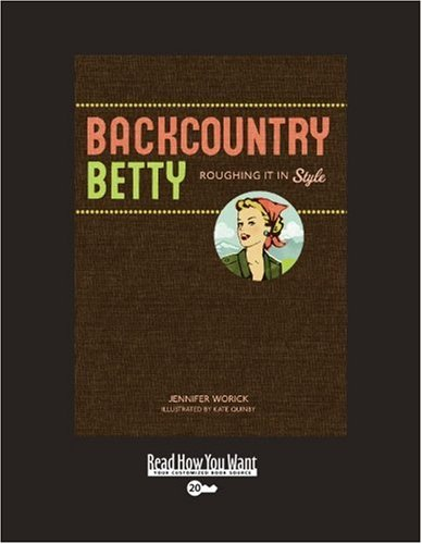 Backcountry Betty (EasyRead Super Large 20pt Edition) (1442961236) by Jennifer Worick