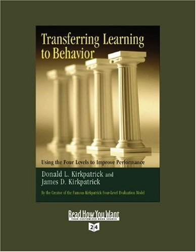 9781442961296: Transferring Learning To Behavior (Volume 1 of 2) (EasyRead Super Large 24pt Edition): Using the Four Levels to Improve Performance