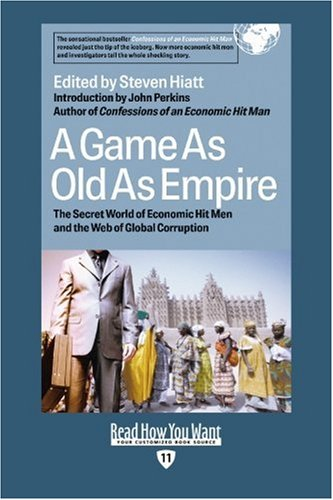 9781442961494: A Game as Old as Empire (EasyRead Edition): The Secret World of Economic Hit Men and the Web of Global Corruption