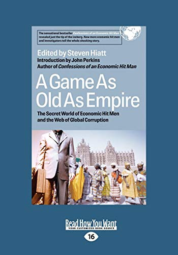 9781442961524: A Game as Old as Empire: The Secret World of Economic Hit Men and the Web of Global Corruption (Large Print 16pt)