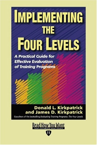 9781442962019: Implementing the Four Levels (EasyRead Edition): A Practical Guide for Effective Evaluation of Training Programs (Read How You Want)
