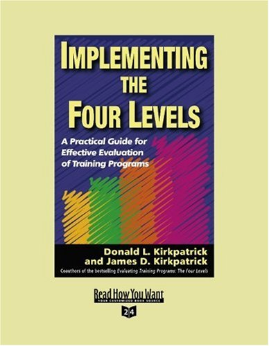 9781442962095: Implementing the Four Levels (EasyRead Super Large 24pt Edition): A Practical Guide for Effective Evaluation of Training Programs