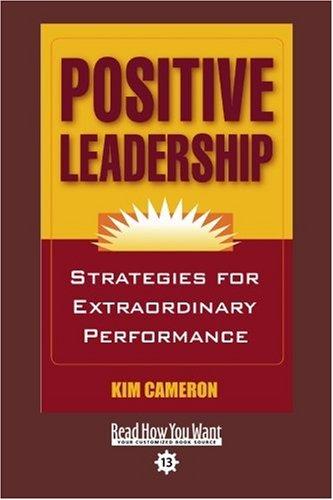 9781442962491: Positive Leadership (EasyRead Comfort Edition): Strategies for Extraordinary Performance