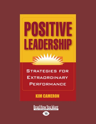 9781442962507: Positive Leadership: Strategies for Extraordinary Performance
