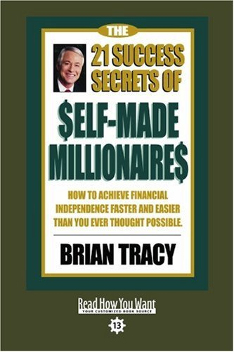 9781442962583: The 21 Success Secrets of Self-Made Millionaires (EasyRead Comfort Edition): How to Achieve Financial Independence Faster and Easier than You Ever Thought Possible