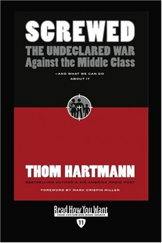 9781442963542: Screwed (EasyRead Edition): The Undeclared War against the Middle Class and What We Can Do About It