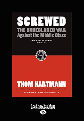 9781442963566: Screwed: The Undeclared War against the Middle Class and What We Can Do About It