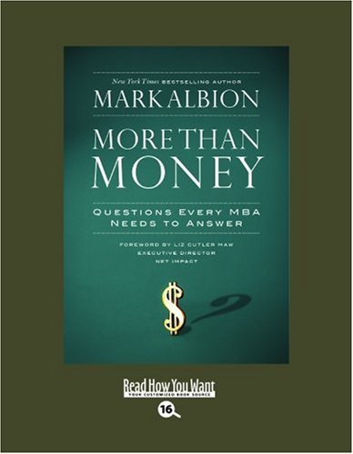 9781442963672: More than Money (EasyRead Large Bold Edition): Questions Every MBA Needs to Answer