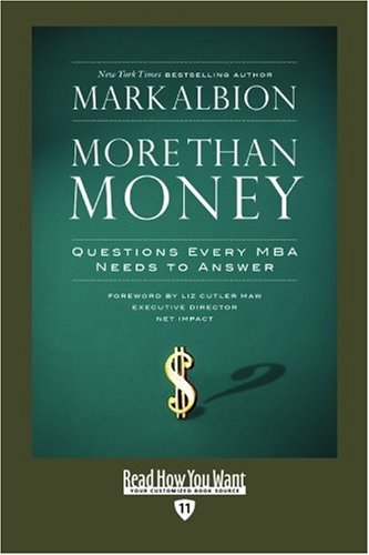 9781442963696: More than Money (EasyRead Edition): Questions Every MBA Needs to Answer