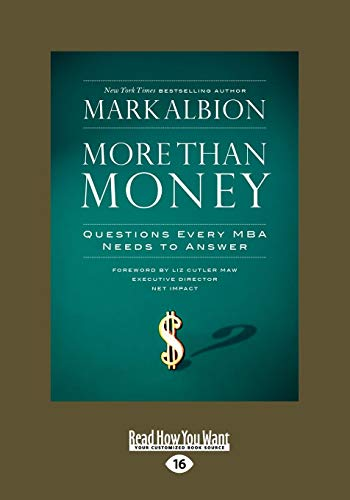 9781442963719: More than Money: Questions Every MBA Needs to Answer