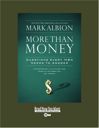 9781442963740: More than Money (EasyRead Super Large 20pt Edition): Questions Every MBA Needs to Answer