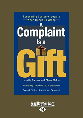 9781442965010: A Complaint is a Gift: Recovering Customer Loyalty When Things Go Wrong