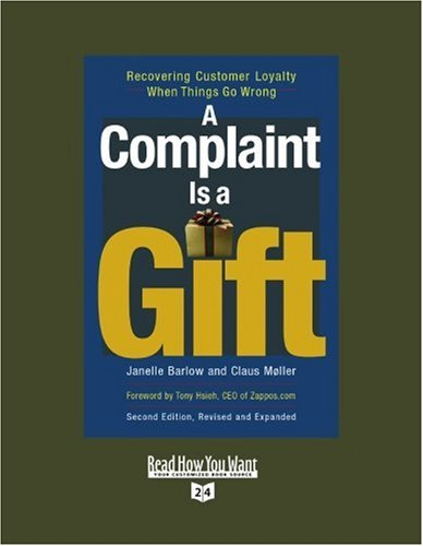 9781442965041: A Complaint Is a Gift: Recovering Customer Loyalty When Things Go Wrong: Easyread Super Large 24pt Edition: 1