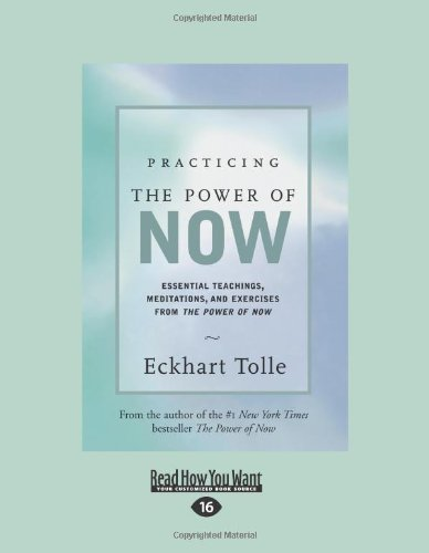 9781442965089: Practicing the Power of Now: Essential Teachings, Meditations, and Exercises from the Power of Now (Easyread Large Edition)