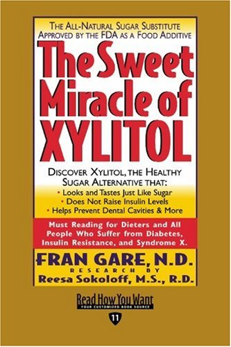 The Sweet Miracle of XYLITOL (EasyRead Edition) (144296541X) by Fran Gare