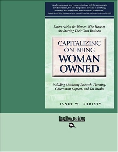9781442965553: Capitalizing on Being Woman Owned (EasyRead Large Bold Edition): Including Marketing Reasearch, Planning, Government Support, and Tax Breaks
