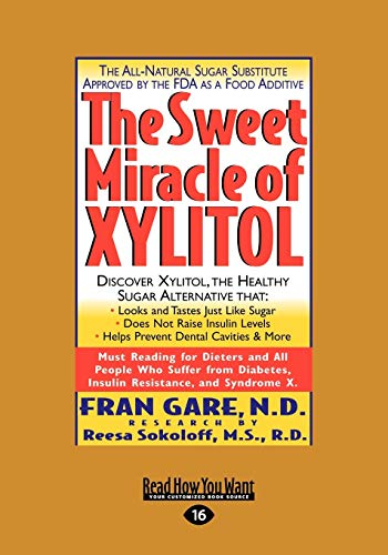 The Sweet Miracle of Xylitol (1442965614) by Fran Gare