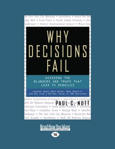 9781442966024: Why Decisions Fail: Avoiding the Blunders and Traps That Lead to Debacles (Large Print 16pt)